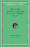 (H/B) LIBANIUS: AUTOBIOGRAPHY AND SELECTED LETTERS (VOLUME I)