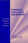 (P/B) ETHNICITY AND CAUSAL MECHANISMS