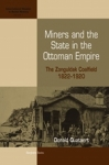 (P/B) MINERS AND THE STATE IN THE OTTOMAN EMPIRE