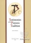 TESTIMONIES OF THE PLATONIC TRADITION