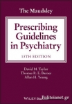 (P/B) THE MAUDSLEY PRESCRIBING GUIDELINES IN PSYCHIATRY