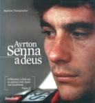 AYRTON SENNA ADEUS (ΠΡΩΤΟΣ ΤΟΜΟΣ)