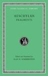(H/B) AESCHYLUS: FRAGMENTS