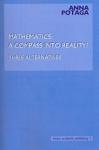 MATHEMATICS: A COMPASS INTO REALITY?