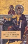 A CONCISE HISTORY OF BYZANTIUM (P/B)