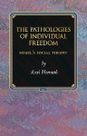 (H/B) THE PATHOLOGIES OF INDIVIDUAL FREEDOM