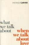 (P/B) WHAT WE TALK ABOUT WHEN WE TALK ABOUT LOVE