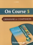 ON COURSE 5 - GRAMMAR AND COMPANION
