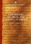 LAW - MAKING ON DRUGS AND POLITICS IN GREECE