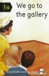 (H/B) WE GO TO THE GALLERY