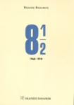 8 1/2 (ΠΡΩΤΟΣ ΤΟΜΟΣ) 1968-1970