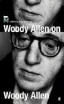 (P/B) WOODY ALLEN ON WOODY ALLEN