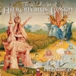 THE WEIRD ART OF HIERONYMUS BOSCH 2021 WALL CALENDAR