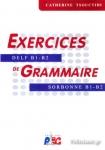 EXERCICES DE GRAMMAIRE, DELF B1-B2, SORBONNE B1-B2