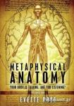 (P/B) METAPHYSICAL ANATOMY (VOLUME 1)