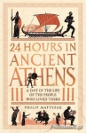 (H/B) 24 HOURS IN ANCIENT ATHENS