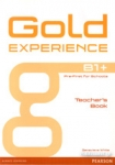 GOLD EXPERIENCE B1+, PRE-FIRST FOR SCHOOLS