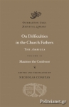 (H/B) MAXIMOS THE CONFESSOR: ON DIFFICULTIES IN THE CHURCH FATHERS