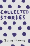 (P/B) DYLAN THOMAS: COLLECTED STORIES