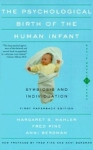 (P/B) THE PSYCHOLOGICAL BIRTH OF THE HUMAN INFANT