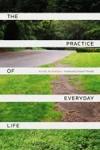 (P/B) THE PRACTICE OF EVERYDAY LIFE