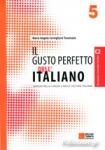 IL GUSTO PERFETTO 5 DELL' ITALIANO - AVANZATO (SECONDO LIVELLO) C2