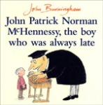 (P/B) JOHN PATRICK NORMAN MCHENNESSY, THE BOY WHO WAS ALWAYS LATE