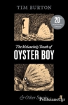 (P/B) THE MELANCHOLY DEATH OF OYSTER BOY