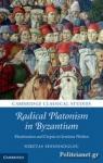 (H/B) RADICAL PLATONISM IN BYZANTIUM