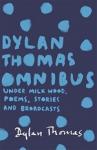 (P/B) THE DYLAN THOMAS OMNIBUS
