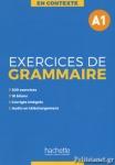 EXERCICES DE GRAMMAIRE A1 (+MP3 CORRIGES) - EN CONTEXTE