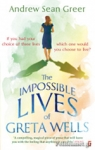 (P/B) THE IMPOSSIBLE LIVES OF GRETA WELLS