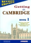 GETTING TO CAMBRIDGE 1 - PRE-FIRST CERTIFICATE AND FIRST CERTIFICATE