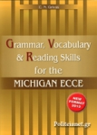 GRAMMAR, VOCABULARY AND READING SKILLS FOR THE MICHIGAN ECCE (+COMPANION)