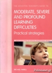 (P/B) THE EFFECTIVE TEACHERS GUIDE TO MODERATE, SEVERE AND PROFOUND LEARNING DIFFICULTIES (COGNITIVE IMPAIRMENTS)