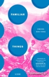 (P/B) FAMILIAR THINGS
