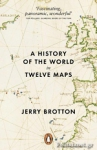 (P/B) A HISTORY OF THE WORLD IN TWELVE MAPS
