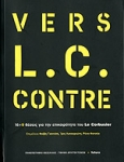 VERS L.C. CONTRE  (ΠΡΟΣ ΕΝΑΝΤΙΑ ΣΤΟΝ Λ.Κ.)