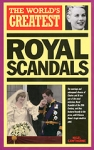 (P/B) THE WORLD'S GREATEST ROYAL SCANDALS