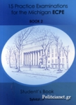 15 PRACTICE EXAMINATIONS FOR THE MICHIGAN ECPE BOOK 2
