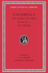 (H/B) COLUMELLA (VOLUME III) / ON AGRICULTURE (BOOKS 10-12). ON TREES