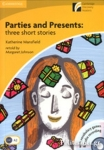 PARTIES AND PRESENTS: THREE SHORT STORIES+CD [RETOLD BY MARGARET JOHNSON]