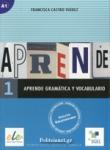 APRENDE 1 - GRAMATICA Y VOCABULARIO