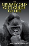 (H/B) THE GRUMPY OLD GIT'S GUIDE TO LIFE