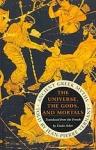 THE UNIVERSE, THE GODS, AND MORTALS (P/B)