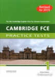CAMBRIDGE FCE 1 PRACTICE TESTS (REVISED FOR 2015)