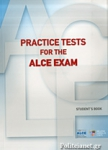 PRACTICE TESTS FOR THE ALCE EXAM