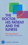 THE DOCTOR, HIS PATIENT AND THE ILLNESS (H/B)