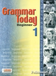 GRAMMAR TODAY 1 - BEGINNER