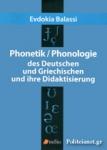 PHONETIK / PHONOLOGIE DES DEUTSCHEN UND GRIECHISCHEN UND IHRE DIDAKTISIERUNG